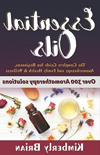 essential oils complete guide beginners aromatherapy family